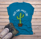 Men's Funny Cactus T Shirt Hug Me And Die Shirts Graphic Tee Antisocial Shirts Crude Humor-Shirts By Sarah