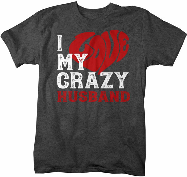 Men's Valentines Day T Shirt Valentine's Day Husband Shirts Love My Crazy Husband Matching Valentines TShirt Couples Shirts-Shirts By Sarah