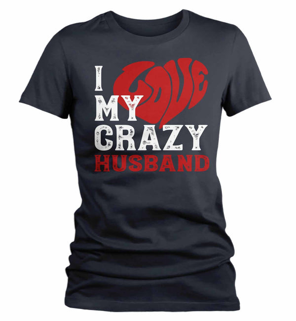 Women's Valentines Day T Shirt Valentine's Day Husband Shirts Love My Crazy Husband Matching Valentines TShirt Couples Shirts-Shirts By Sarah
