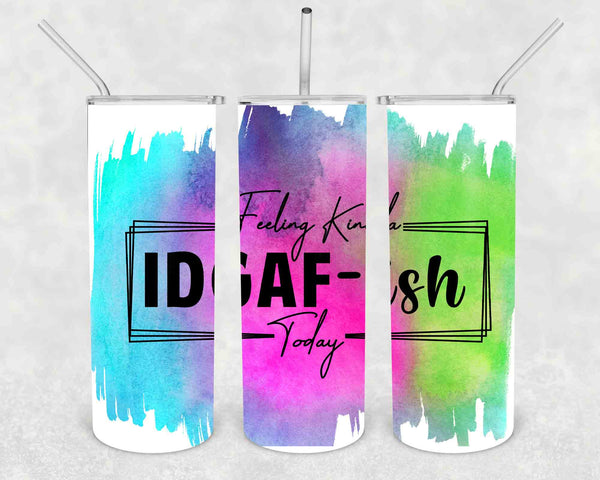 Funny IDGAF Tumbler Skinny Water Bottle Stainless Steel With Straw Vacuum Lid Current Mood IDGAF-ish Watercolor Gift Idea-Shirts By Sarah