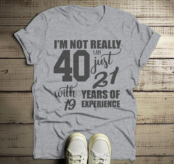 Men's Funny 40th Birthday T-Shirt Not 40, 21 With 19 Years Experience Shirt-Shirts By Sarah
