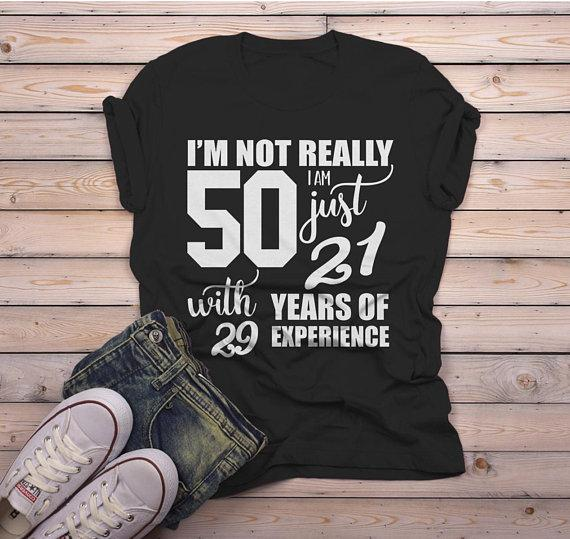 Men's Funny 50th Birthday T-Shirt Not 50, 21 With 29 Years Experience Shirt-Shirts By Sarah