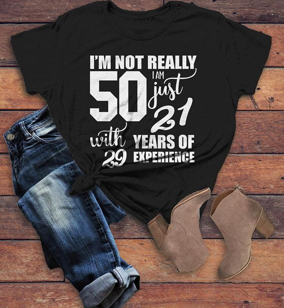 Womens Funny 50th Birthday T Shirt Not 50 21 With 29 Years Experience