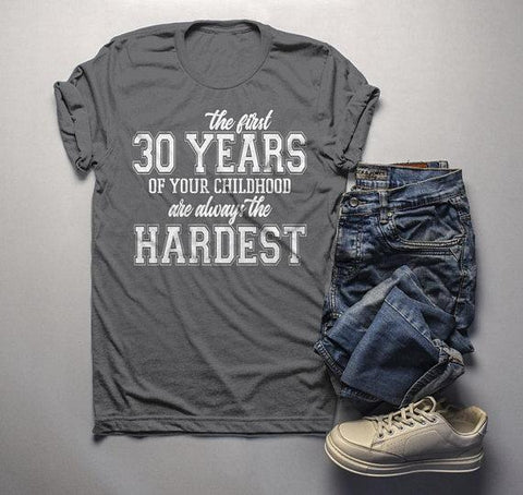 Mens Funny 30th Birthday T Shirt First 30 Years Childhood Hardest Shirts By