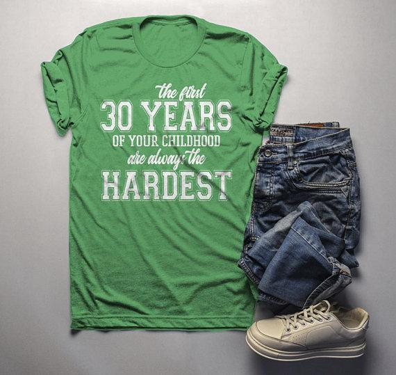 Men's Funny 30th Birthday T Shirt First 30 Years Childhood Hardest Birthday Shirt-Shirts By Sarah