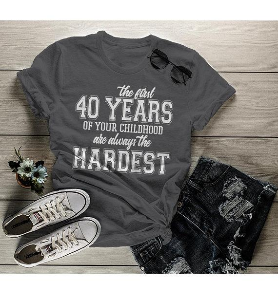 Women's Funny 40th Birthday T Shirt First 40 Years Childhood Hardest Birthday Shirt-Shirts By Sarah