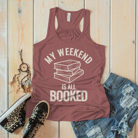 Women's Funny Book Tank Weekend All Booked Shirt Librarian Author Gift Idea Geek Shirts Reader Top-Shirts By Sarah