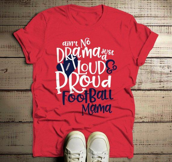 Men's Funny Football Mom T Shirt Loud Proud Mama Shirts No Drama Game Tee-Shirts By Sarah
