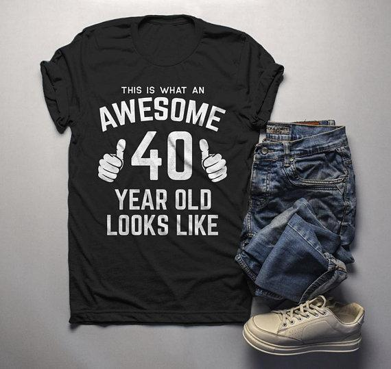 f6fdbda609a1 Men's Funny 40th Birthday T Shirt This Is What Awesome Forty Year Old Looks  Like TShirt