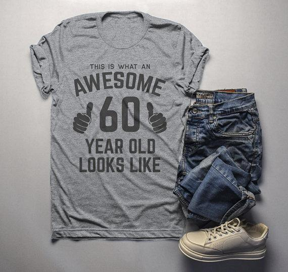 Men's Funny 60th Birthday T Shirt This Is What Awesome Sixty Year Old Looks Like TShirt-Shirts By Sarah