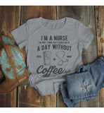 Women's Nurse T Shirt Funny Coffee Shirt Day Without Nurse Gift Idea Nurses Graphic Tee-Shirts By Sarah