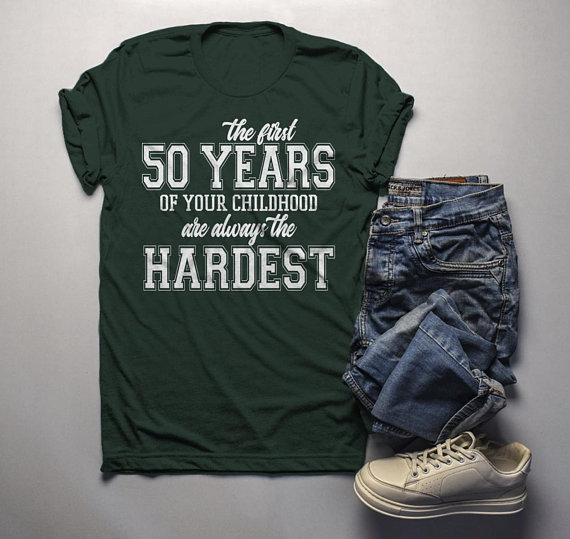 Men's Funny 50th Birthday T Shirt First 50 Years Childhood Hardest Birthday Shirt-Shirts By Sarah