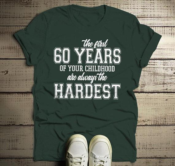 Men's Funny 60th Birthday T Shirt First 60 Years Childhood Hardest Birthday Shirt-Shirts By Sarah