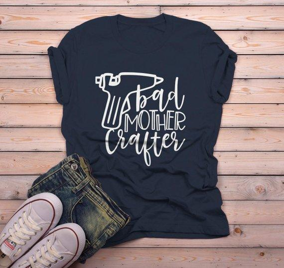 Men's Funny Crafting T Shirt Crafts Bad Mother Crafter Glue Gun Graphic Tee Gift Idea-Shirts By Sarah