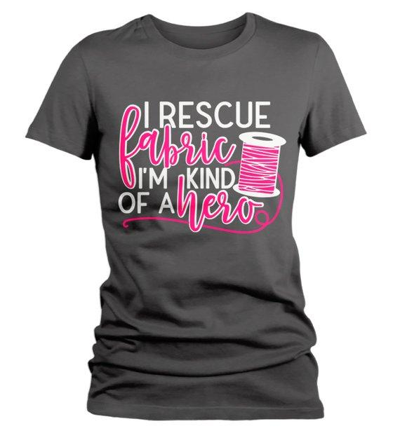 Women's Funny Craft T Shirt Seamstress Tee Rescue Fabric TShirt Hero Sew Sewing Tee-Shirts By Sarah
