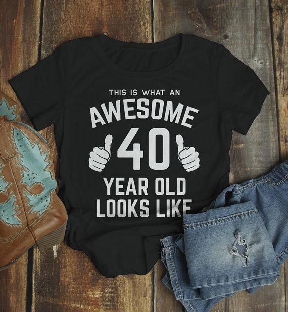Womens Funny 40th Birthday T Shirt This Is What Awesome Forty Year Old Looks Like TShirt