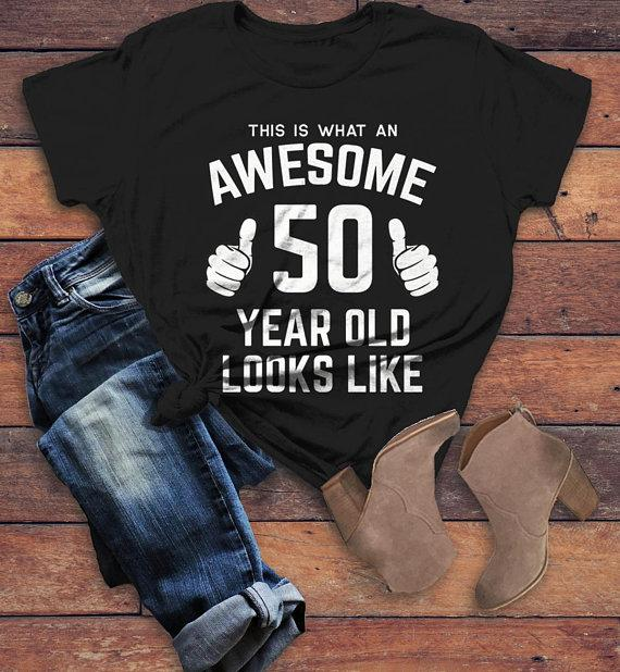 Womens Funny 50th Birthday T Shirt This Is What Awesome Fifty Year Old Looks Like TShirt