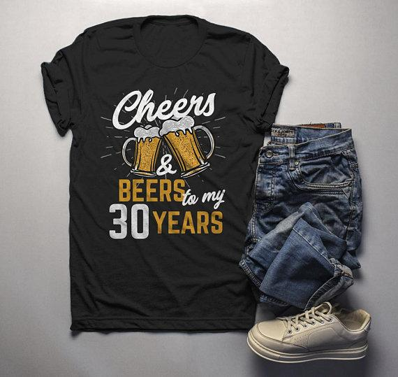 d57b00ab3 Men's Funny 30th Birthday T Shirt Cheers Beers Thirty Years TShirt Gift  Idea Graphic Tee Beer