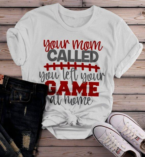 Women's Funny Football T Shirt Insulting Shirt Your Mom Called Left Game At Home Rude T Shirt-Shirts By Sarah