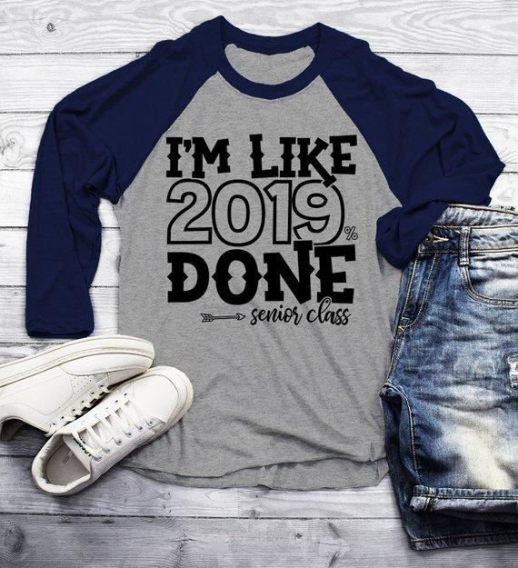 Men's Senior 2019 Raglan Funny Graduate Shirt Like 2019% Done TShirt Graduation Gift Idea Shirts 3/4 Sleeve-Shirts By Sarah