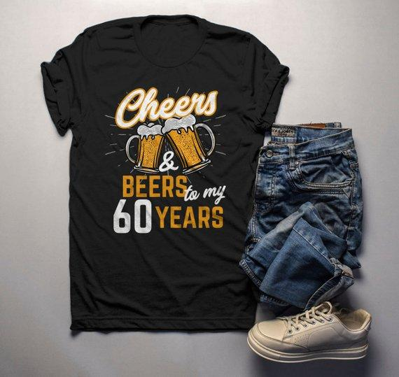 Mens Funny 60th Birthday T Shirt Cheers Beers Sixty Years TShirt Gift Idea Graphic Tee Beer