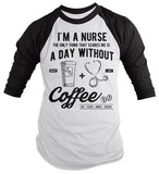 Men's Nurse 3/4 Sleeve T Shirt Funny Coffee Shirt Day Without Nurses Gift Idea Raglan Graphic Tee-Shirts By Sarah