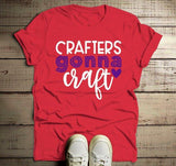Men's Funny Craft T Shirt I Crafters Gonna Craft Shirts Gift Idea TShirt Crafty Tee-Shirts By Sarah