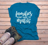 Men's Blended Family T Shirt Family Doesn't Have To Match Adoption Divorce Step Parent Shirt Dad Tee-Shirts By Sarah