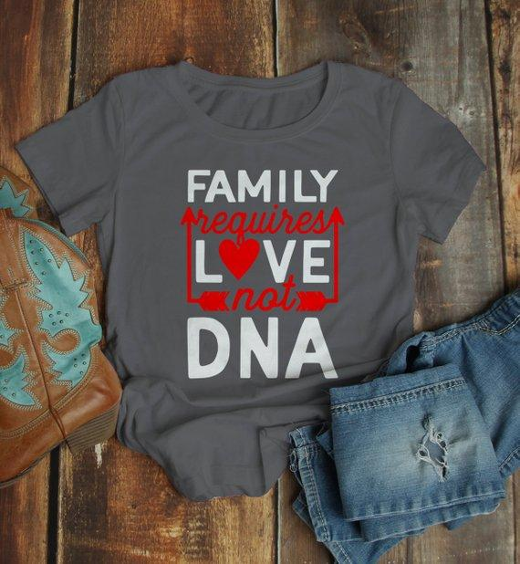 Women's Family T Shirt Requires Love Not DNA Blended Family Shirts Adoption Tee-Shirts By Sarah