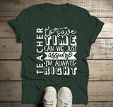 Men's Funny Teacher T Shirt Always Right Teaching Saying Tee Teacher Gift Idea-Shirts By Sarah