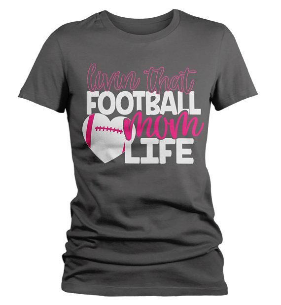 Women's Football Mom T Shirt Livin That Football Mom Life Tee Game Day Shirts-Shirts By Sarah