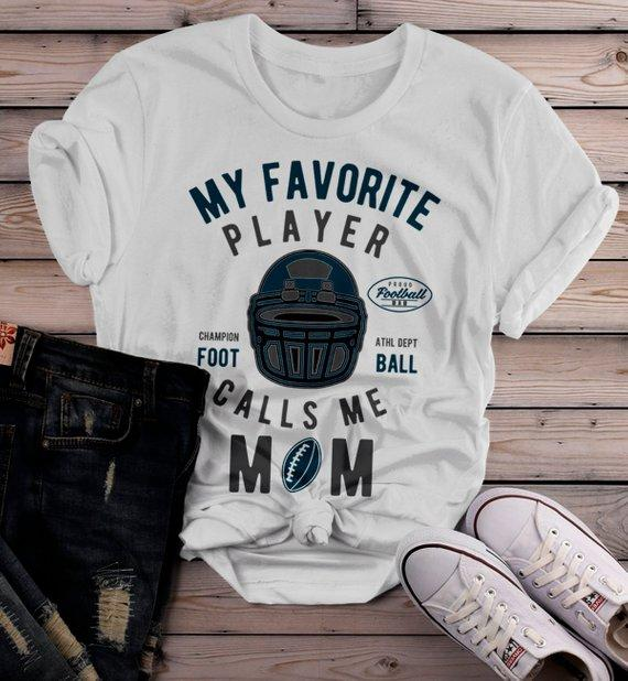 Women's Football Mom T Shirt My Favorite Player Calls Me Graphic Tee Football Shirts Mom Gift Idea-Shirts By Sarah