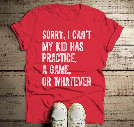 Men's Dad T Shirt Sorry, I Can't My Kid Has Practice Tee Football Baseball Basketball Shirts Parent-Shirts By Sarah