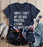 Women's Mom T Shirt Sorry, I Can't My Kid Has Practice Tee Football Baseball Basketball Shirts Parent-Shirts By Sarah