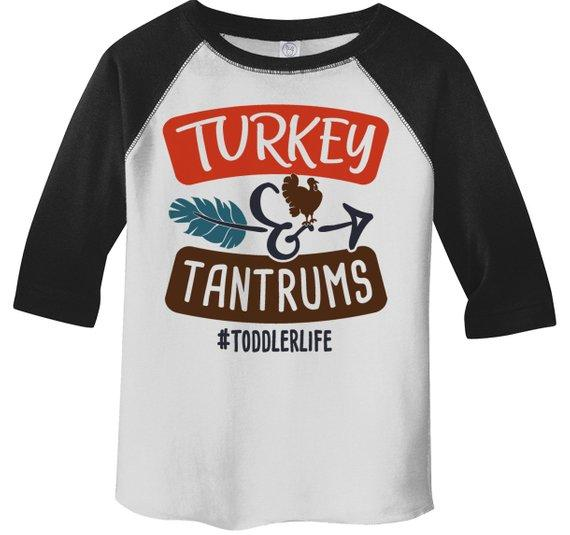 97ac3eca8 Kids Funny Toddler Thanksgiving Shirt Turkey & Tantrums Tee #Toddlerlife  Shirts 3/4 Sleeve