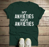 Men's Funny Anxiety T Shirt My Anxieties Have Anxieties Saying Tee Anxious Shirts-Shirts By Sarah