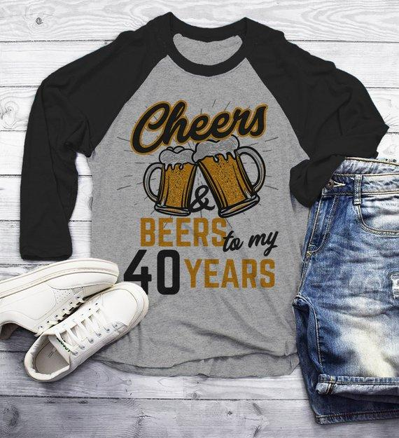 c6e19d5fd89c2 Men's Funny 40th Birthday T Shirt Cheers Beers Forty Years TShirt Gift Idea  Graphic Tee Beer Shirts 3/4 Sleeve Raglan
