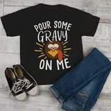 Kids Funny Thanksgiving T Shirt Pour Gravy On Me Turkey Graphic Tee Cute Shirts Boy's Girl's Toddler-Shirts By Sarah