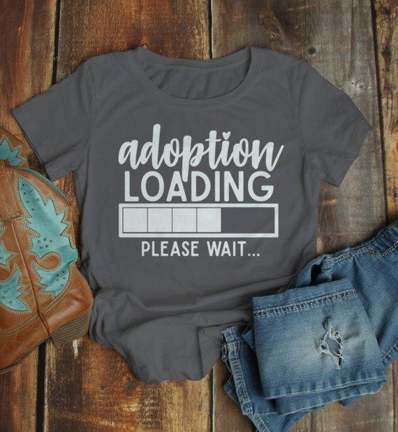 Women's Adoption T Shirt Cute Adoption Loading Parent Tee Gift Idea Adoptive Mom Parents-Shirts By Sarah