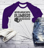 Men's Funny Plumber Shirt Never Argue Plumbers Know Their Sh*t Shirts Hilarious TShirt 3/4 Sleeve Raglan-Shirts By Sarah