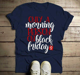 Men's Funny Black Friday T Shirt Only A Morning Person On Shirts Shopping Tee-Shirts By Sarah