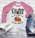 Men's Funny Pie T Shirt Thanksgiving Shirts Into Fitness Pie In Mouth Workout Tee Turkey Day TShirt 3/4 Sleeve Raglan-Shirts By Sarah