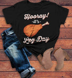 Women's Thanksgiving T Shirt Hooray It's Leg Day Shirts Funny Turkey Shirt Turkey Day Tee V Neck Or Crew-Shirts By Sarah