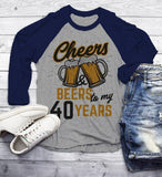 Men's Funny 40th Birthday T Shirt Cheers Beers Forty Years TShirt Gift Idea Graphic Tee Beer Shirts 3/4 Sleeve Raglan-Shirts By Sarah