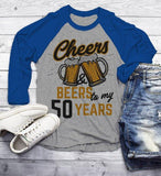 Men's Funny 50th Birthday T Shirt Cheers Beers Fifty Years TShirt Gift Idea Graphic Tee Beer Shirts 3/4 Sleeve Raglan-Shirts By Sarah