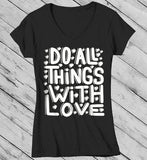 Women's Valentine's Day T Shirt Do All Things With Love Shirts Inspirational Tee Saying Shirts-Shirts By Sarah