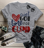 Women's Funny Valentine's Day T Shirt Ain't Got Time For Cupid Shirts Valentine Shirts-Shirts By Sarah