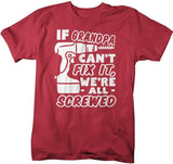 Men's Funny Grandpa T-Shirt If Grandpa Can't Fix It We're Screwed Gift Idea Father's Day Grandpa Shirts-Shirts By Sarah