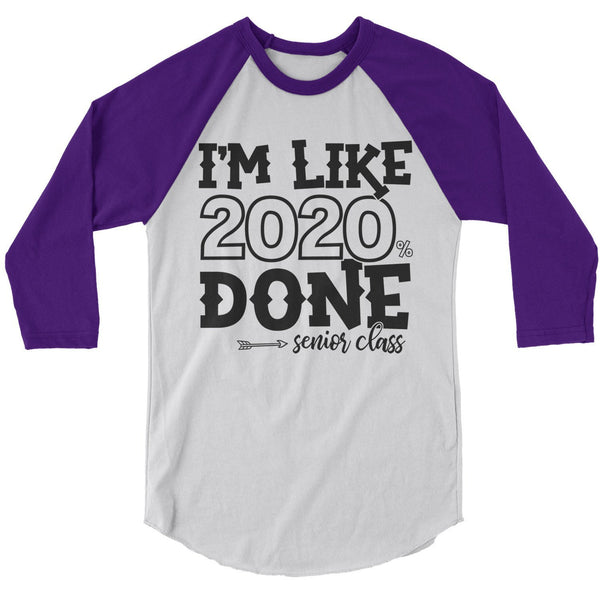 Men's Senior 2020 T Shirt Funny Graduate Tee Like 2020% Done TShirt Graduation Raglan 3/4 Sleeve Gift Idea Shirts-Shirts By Sarah