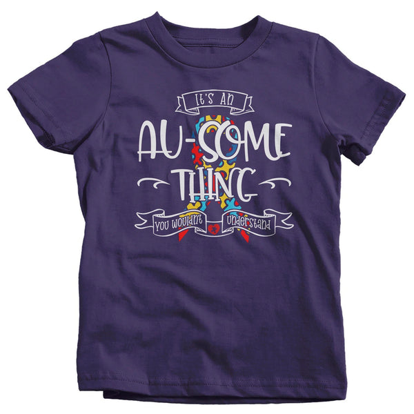 Kids Autism T-Shirt It's An Au-Some Thing Shirts You Wouldn't Understand Autistic Awareness TShirt Toddler-Shirts By Sarah